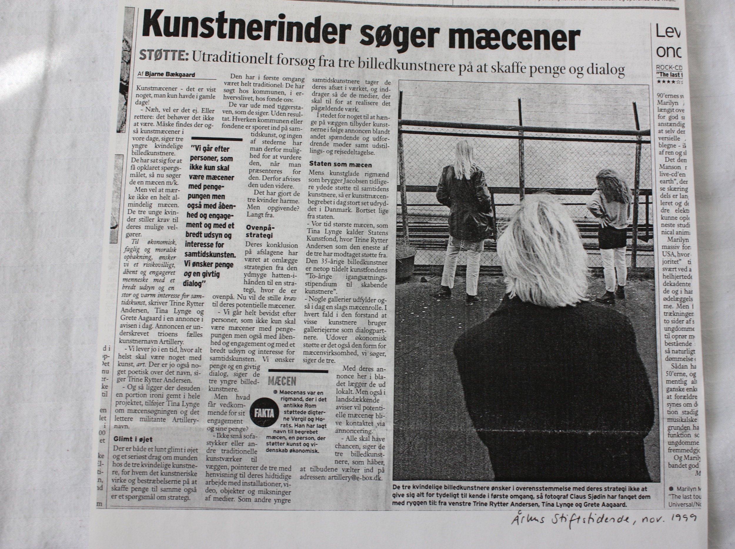 Artikel fra Aarhus Stiftstiden ifm. vore første mæcen-annonce også Mogens Rubinstein fra Pengemagasinet viste interesse og lovede os en time i 'prime-time', hvis vi fandt en mæcen.