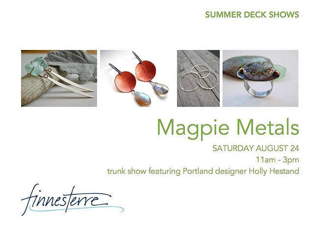 this saturday the last of our summer deck shows features @magpie.metals so glad to have Holly back again! you come too! 11am to 3pm #finnesterre #manzanitabeach #jewelry #trunkshow