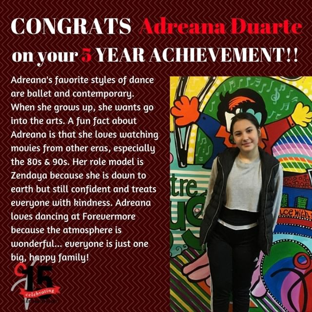 Everyone join us in wishing a big Congratulations to Adreana on accomplishing 5 years of dancing here at Forevermore!