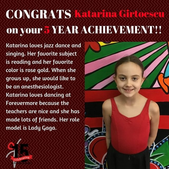Congratulations Katarina on 5 years of dancing here at Forevermore! We are proud of you and all that you have accomplished!