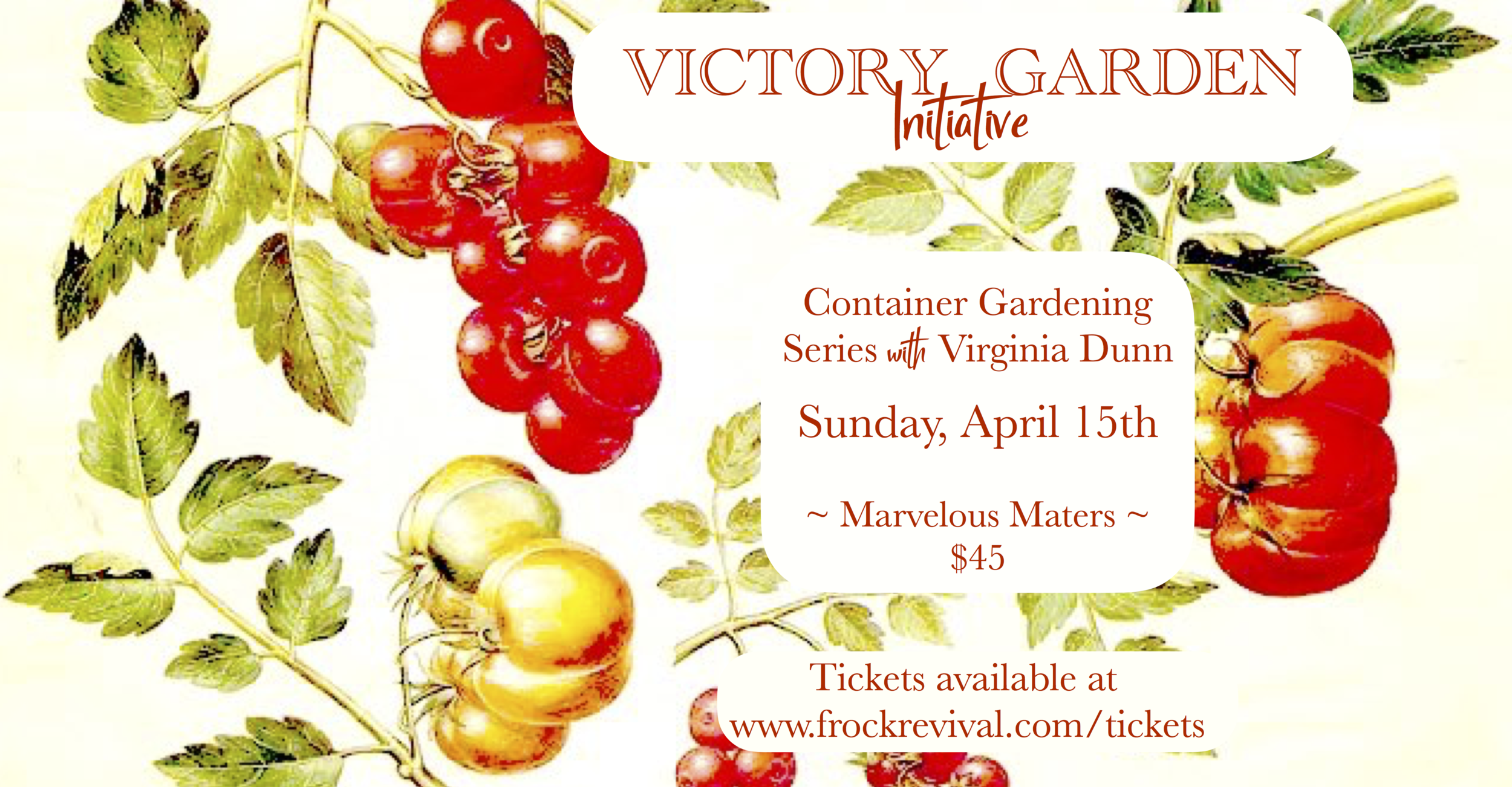 FROCK Shop Victory Garden Initiative Container Gardening Series with Virginia Dunn - Marvelous Maters
