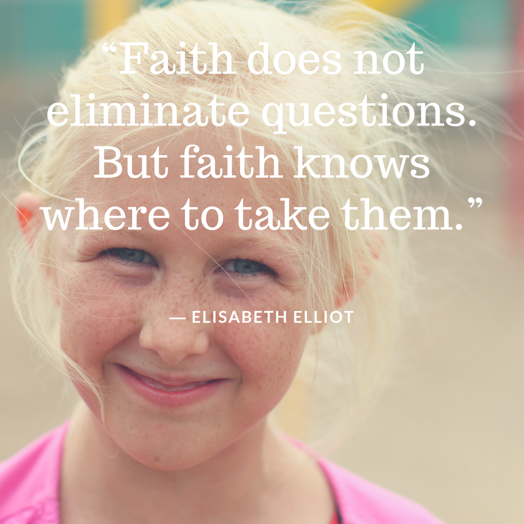 """Faith does not eliminate questions. But faith knows where to take them."".png"