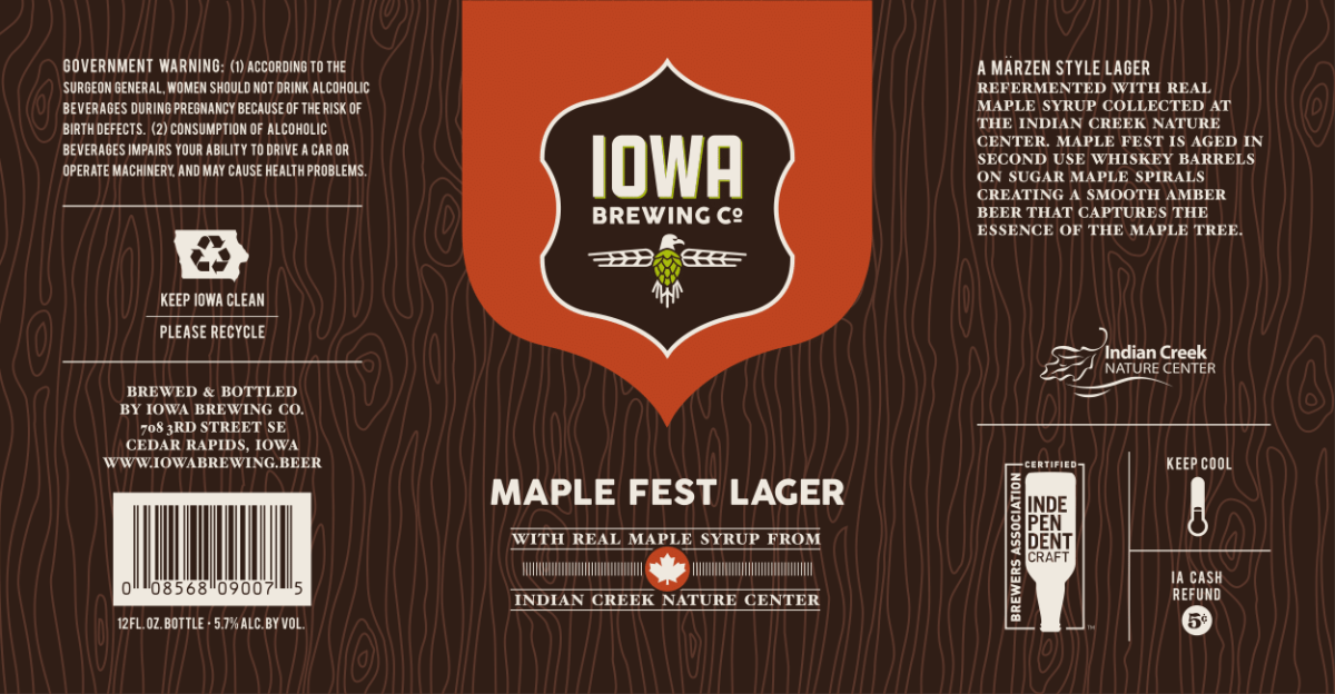 A Märzen-style lager finished with real maple syrup (collected at Indian Creek Nature Center) in Cedar Ridge Distillery barrels on Sugar Maple spirals. The re-fermentation removes the sweetness of the syrup and infuses the maple flavoring in a very smooth and mild beer that pairs wonderfully with grilled and bbq'd foods.