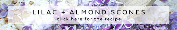 Lilac Blossom and Almond Scones Recipe - click here