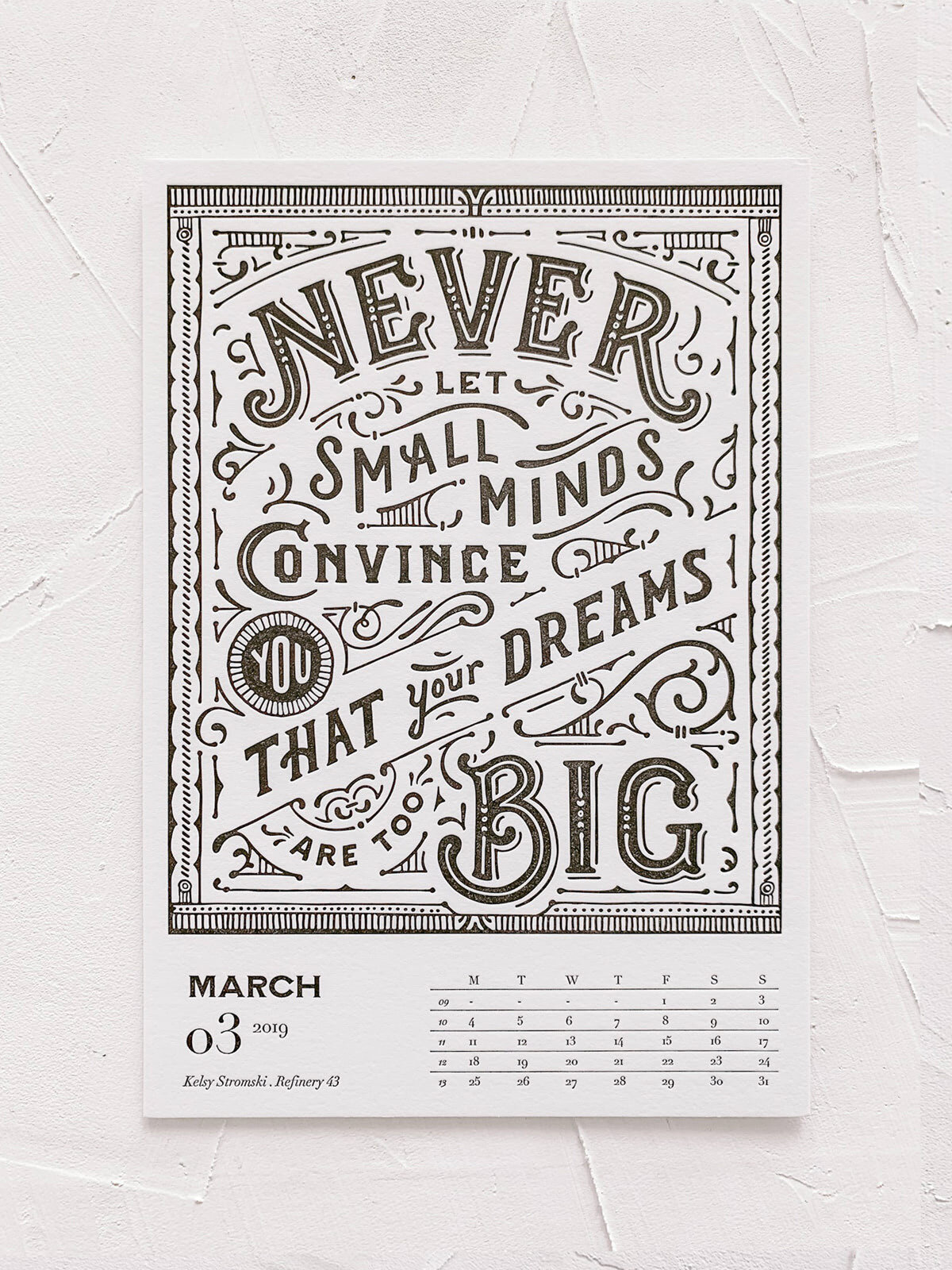 Mr Cup Letterpress Calendar | Design by Refinery 43 | Never let small minds convince you that your dreams are too big.