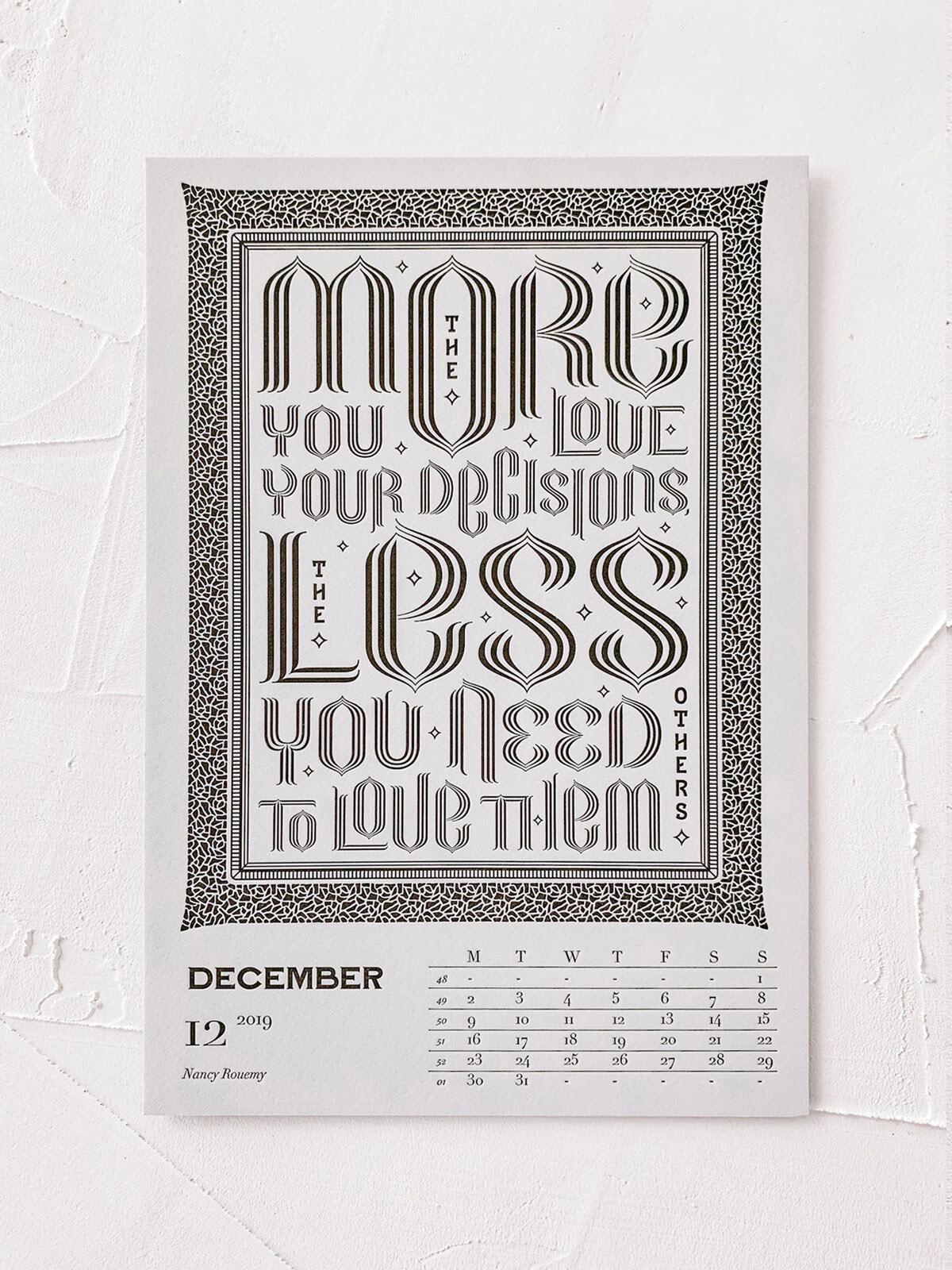 Mr Cup Letterpress Calendar | Design by Nancy Rouemy | The more you love your decisions, the less you need others to love them.