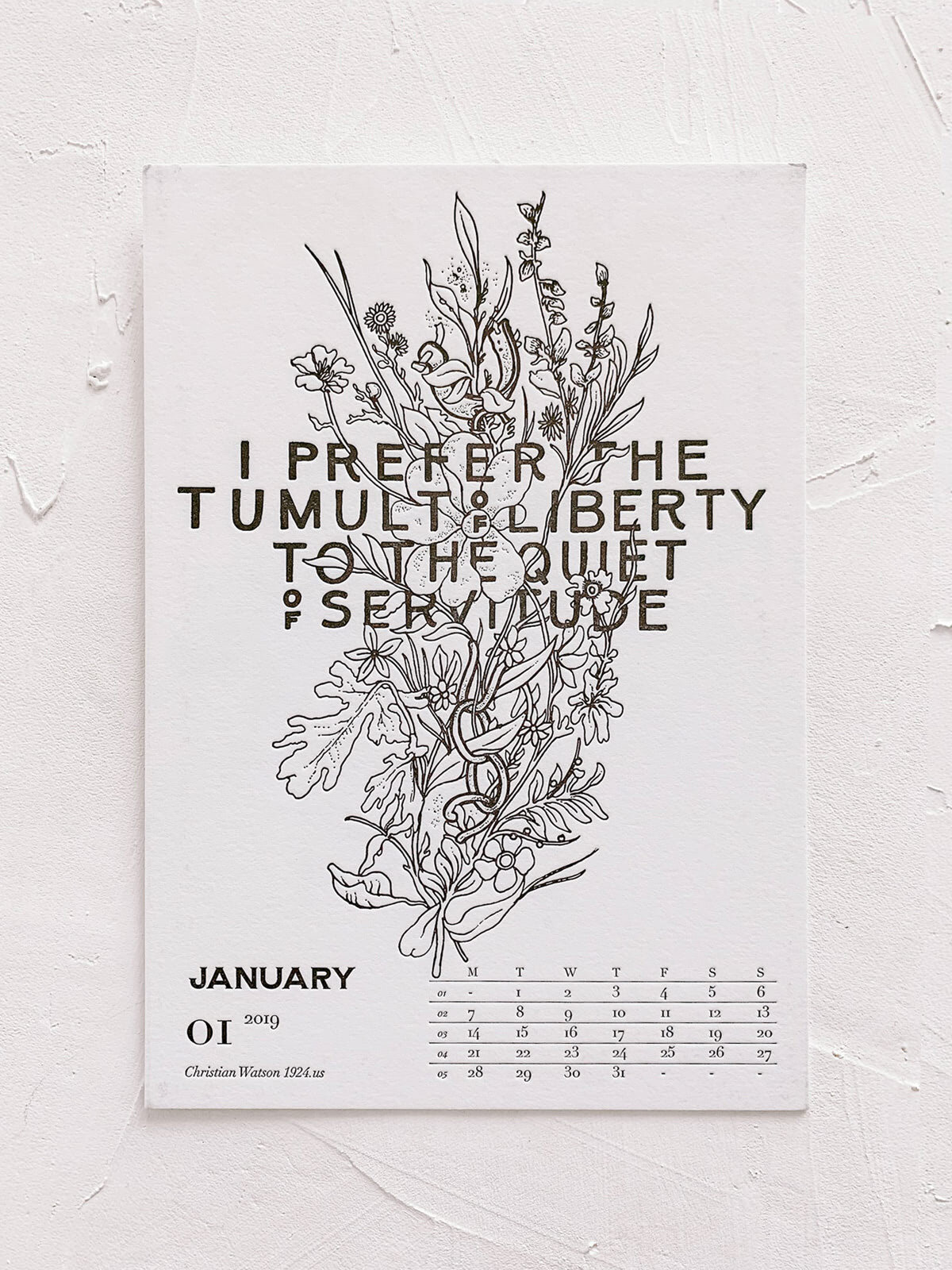 Mr Cup Letterpress Calendar | Design by 1924.us | I prefer the tumult of liberty to the quiet of servitude.