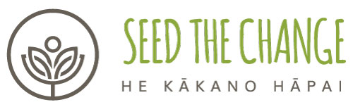Seed the Change | He Kākano Hāpai