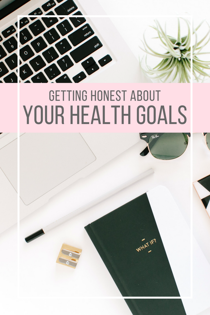 Getting honest about what YOU want from your health and your life.