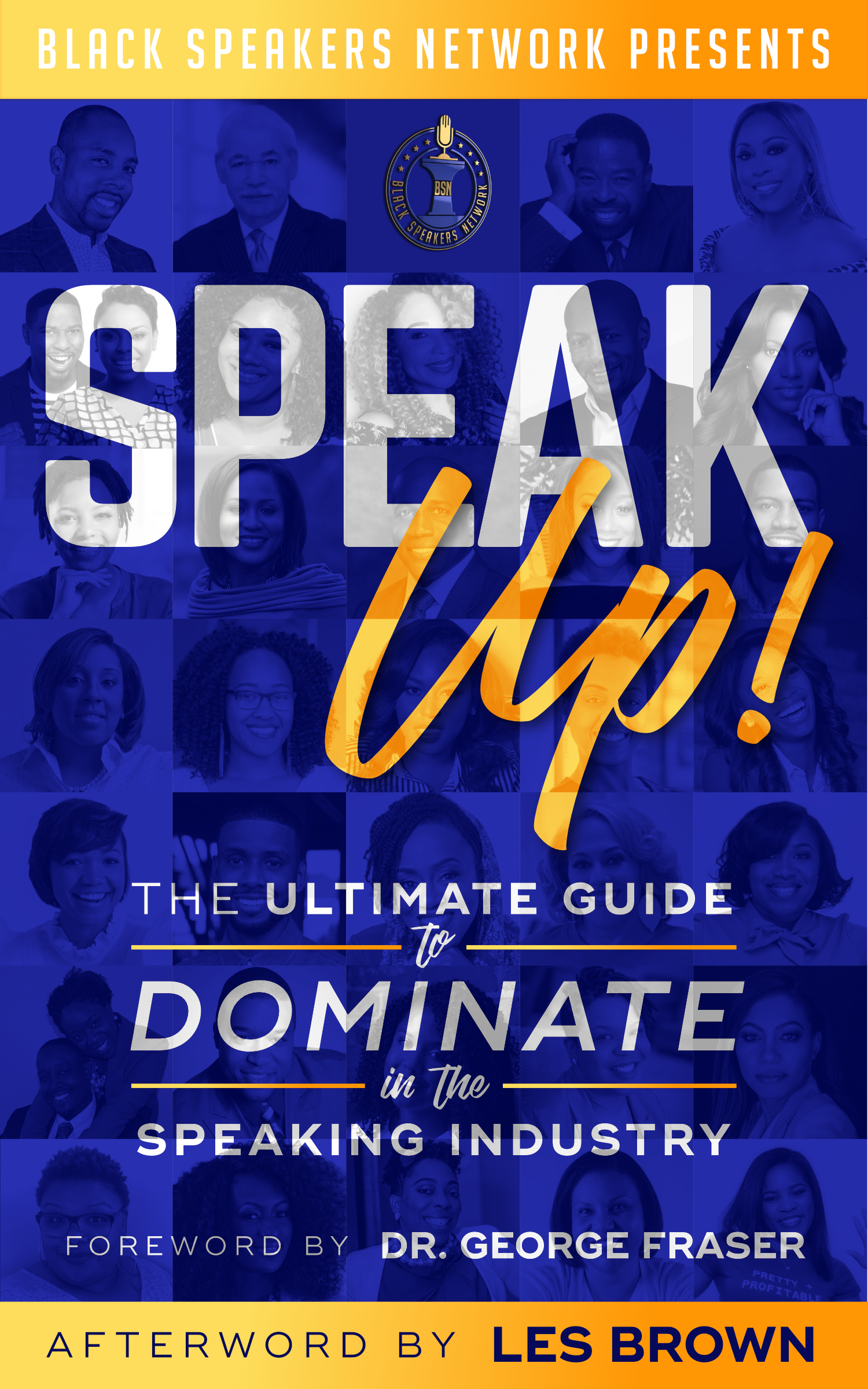 Speak Up! The Ultimate Guide to Dominate in The Speaking Industry - Speak Up! The Ultimate Guide to Dominate in the Speaking Industry is #1 Amazon Best-Selling Book and is the FIRST book you need to read as a professional speaker. The face of the professional speaking is changing. If you have been searching for the formula to get booked and paid as a professional speaker this book is for you.When you pick up this book, you will gain access to the expertise and wisdom of over 30 remarkable co-authors who know the speaking business inside and out. They represent emerging thought leaders, entrepreneurs and expert speakers dedicated to our mission to equip, connect and inspire the next generation of Black Professional Speakers.LEARN MORE or ORDER TODAY
