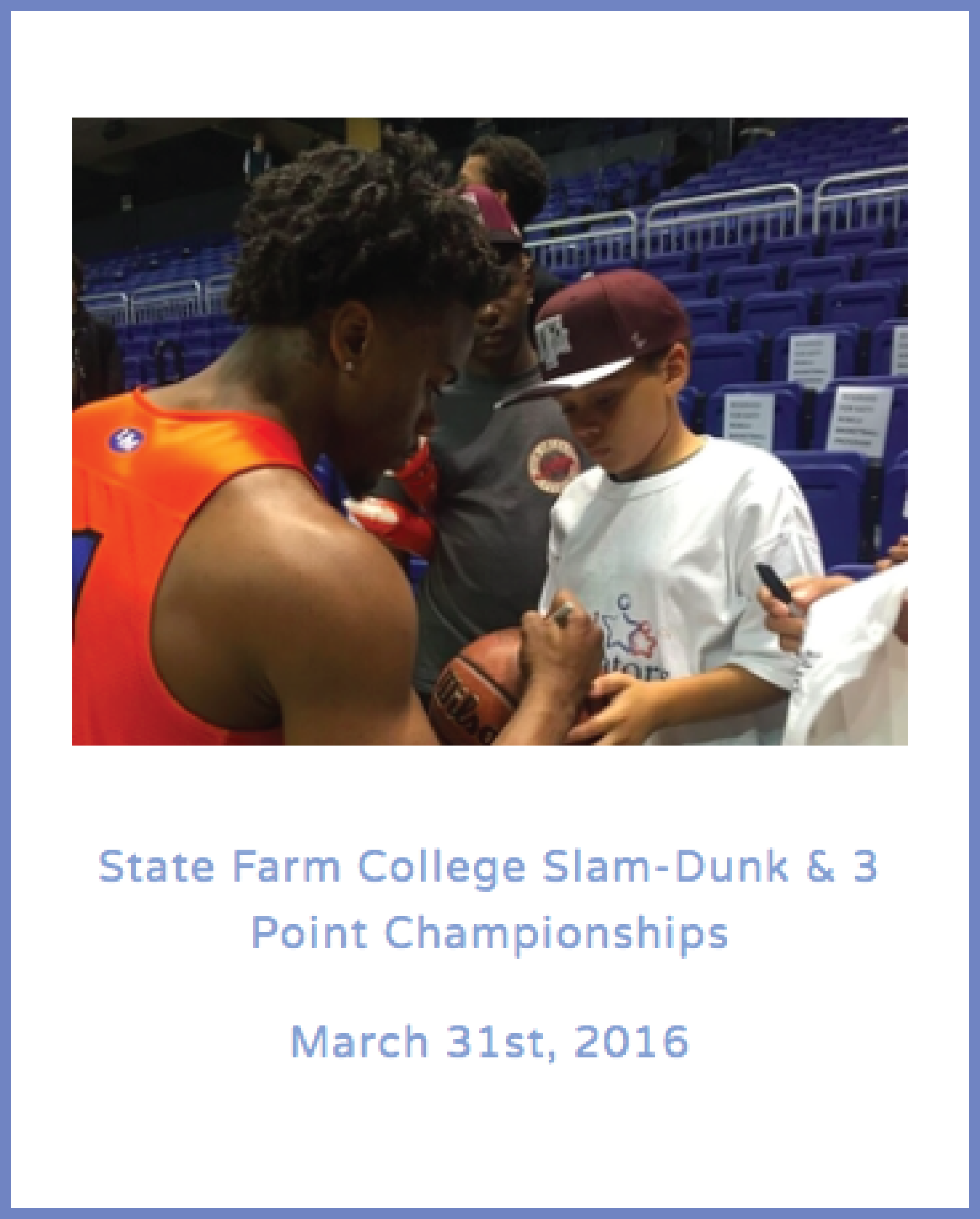 State Farm College Slam-Dunk & 3 Point Championships  March 31st, 2016