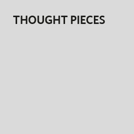 Thought Pieces