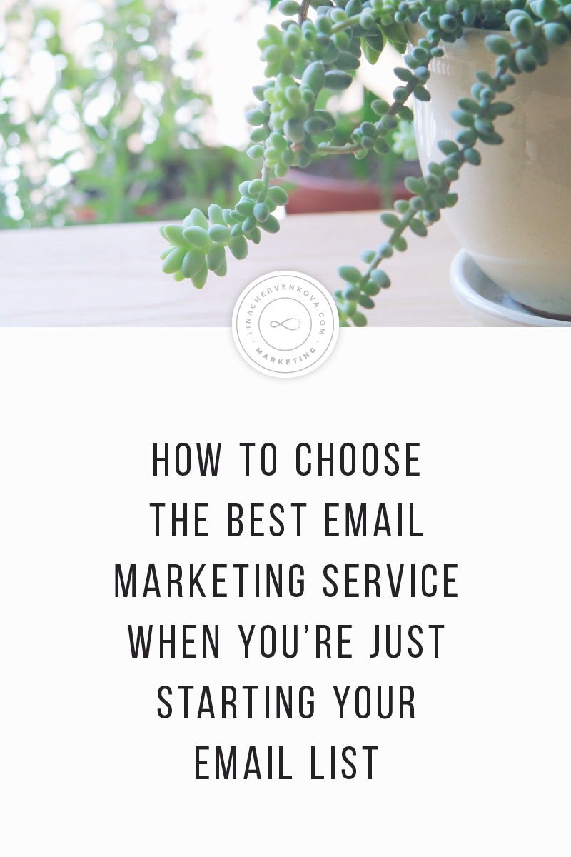 How to Choose The Best Email Marketing Service For Your Business When You're Just Starting Your Email List | linachervenkova.com