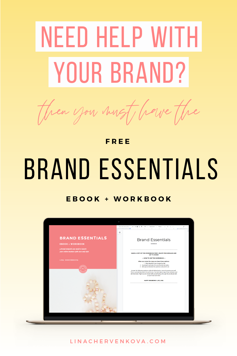 Need help with your brand? Download the free Brand Essentials ebook and workbook and find out which brand elements you need to start your online business and how to get them.   linachervenkova.com
