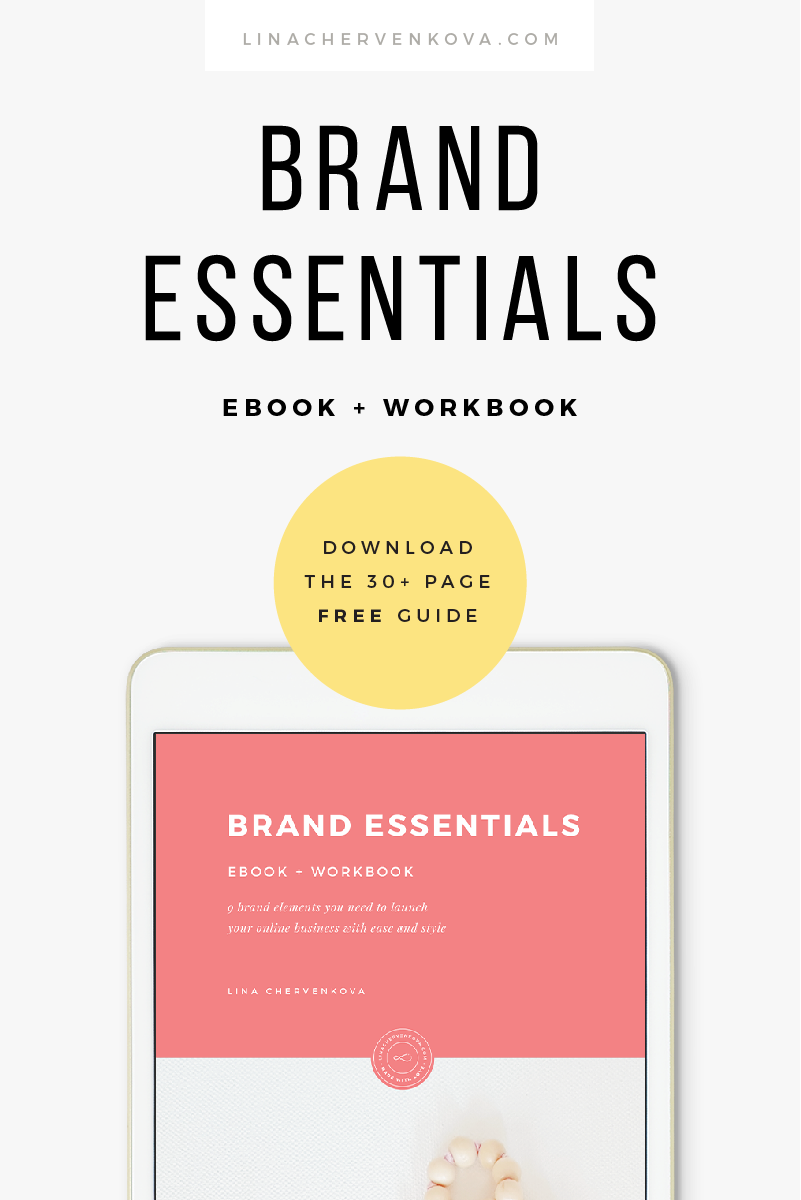 Need help with your brand? Download the free Brand Essentials ebook and workbook and find out which brand elements you need to start your business and how to get them. | linachervenkova.com