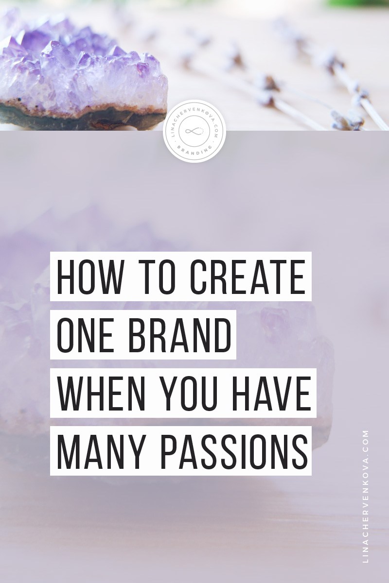 How to create one brand when you have many passions | linachervenkova.com
