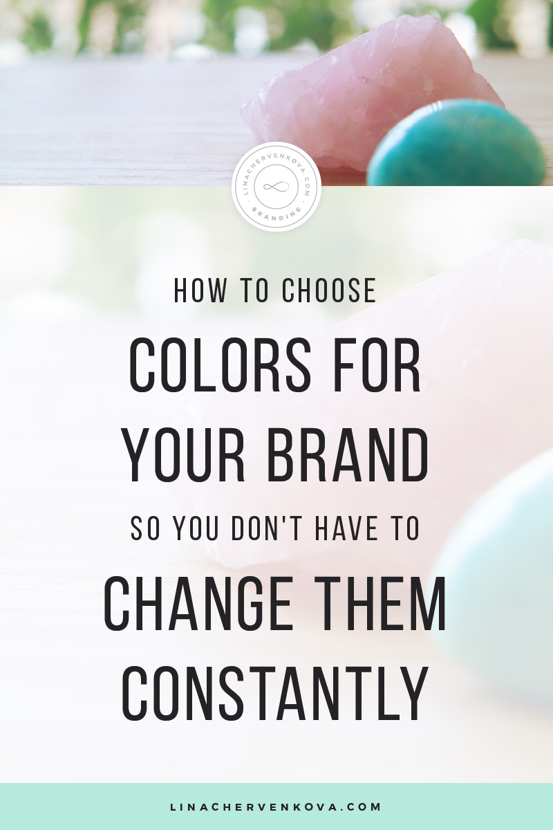How to choose colors for your brand so you don't have to change them constantly | linachervenkova.com