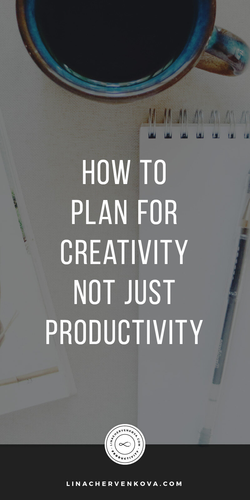How to plan for creativity not just productivity