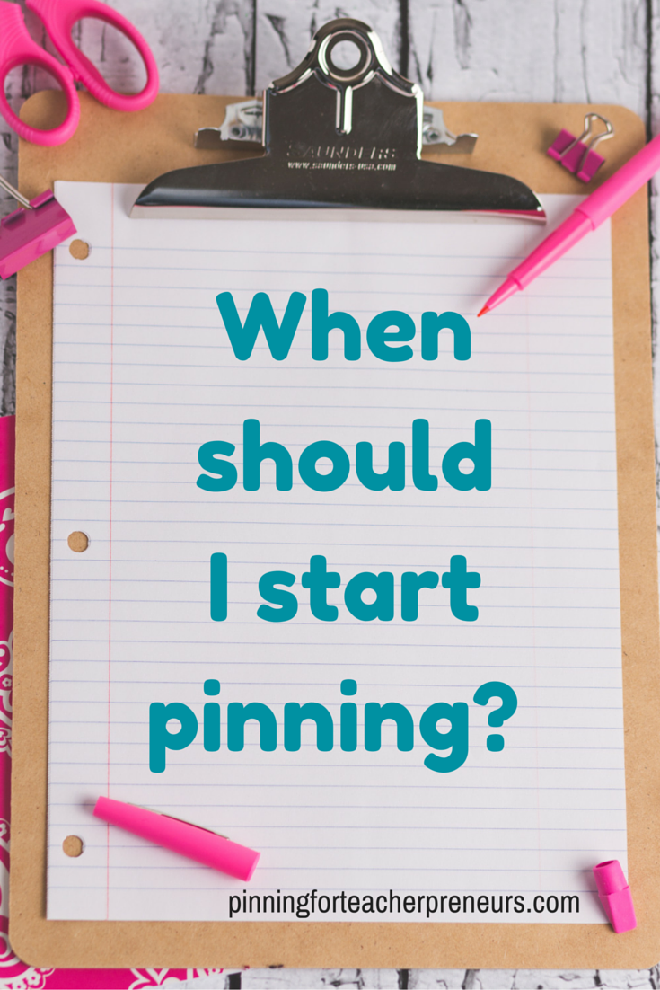 When Should I Start Pinning?