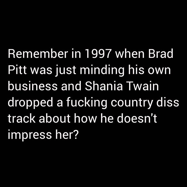 That was a tune though 🔥😂🤣 #BradPitt #ShaniaTwain #ThatDontImpressMeMuch