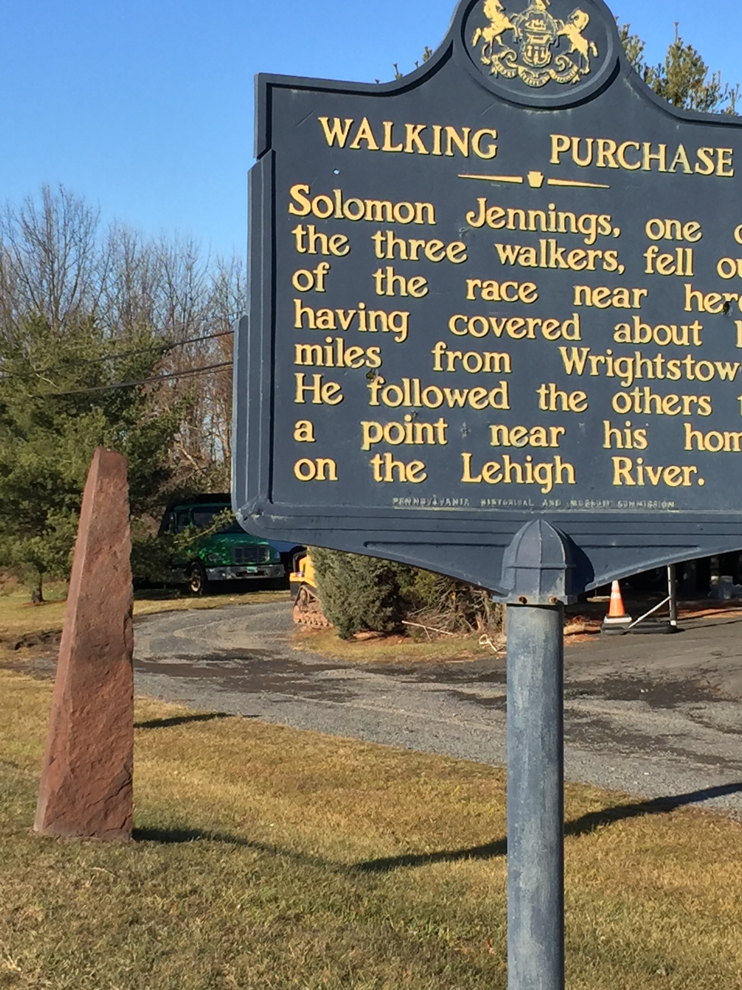 Just north of Ottsville, where 611 and Durham Road connect, an historical marker and obelisk mark the spot near where Solomon Jennings dropped out of the Walking Purchase.