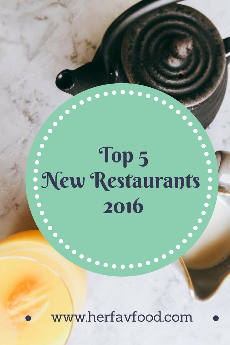 Top 5 new restaurants 2016