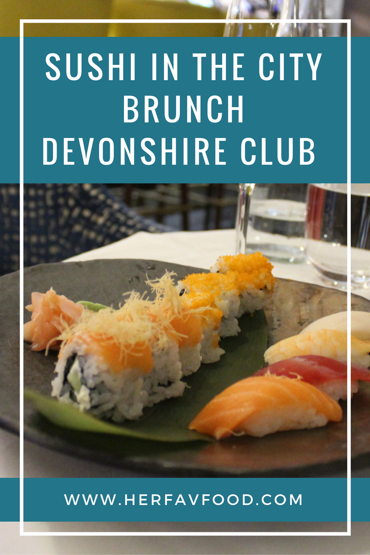 Sushi in the City Brunch Devonshire Club Review