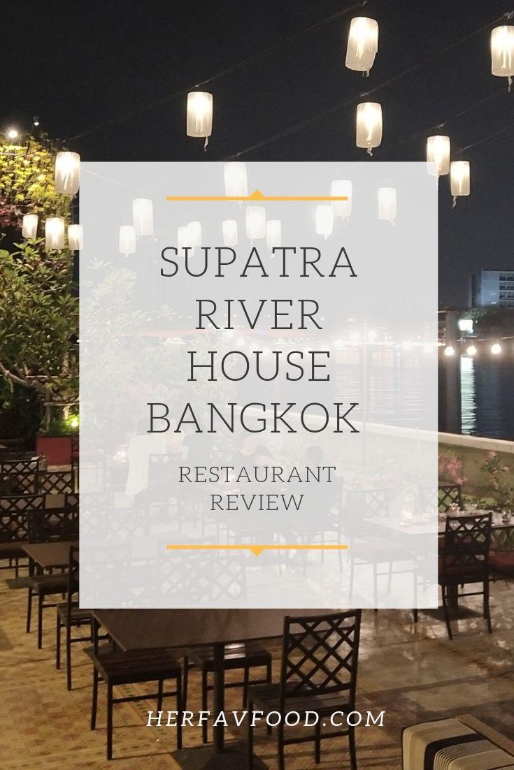Supatra Riverhouse Bangkok review
