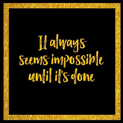 It's Always Impossible Until It's Done