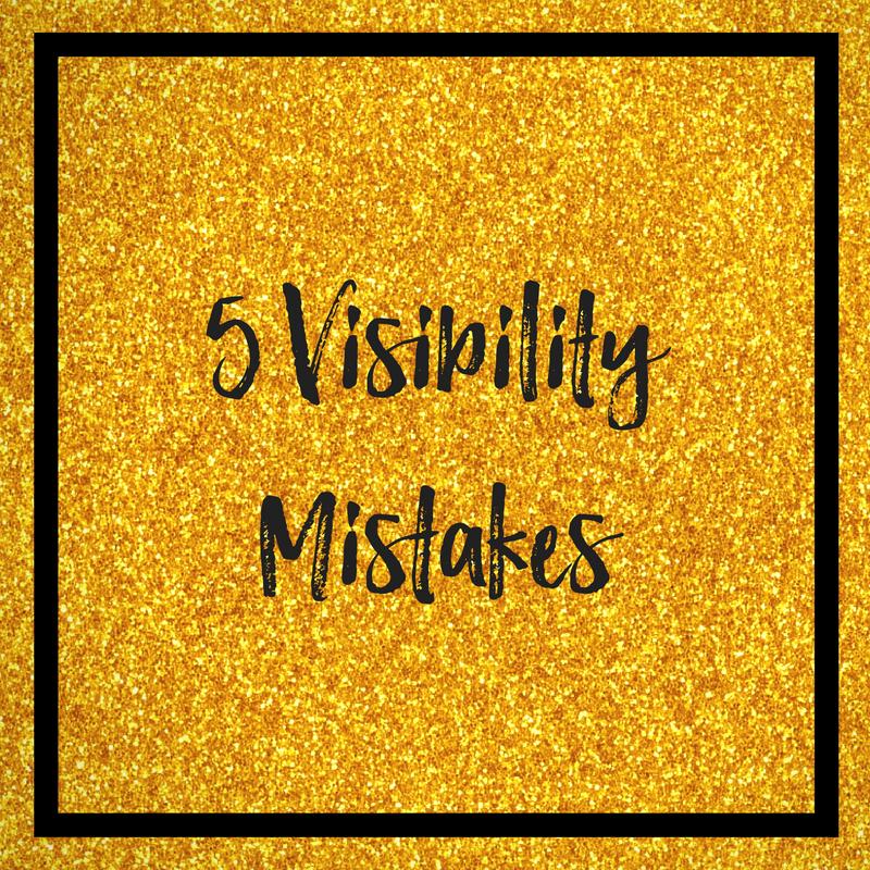 Biz Babes Making Bank - 5 Visibility Mistakes