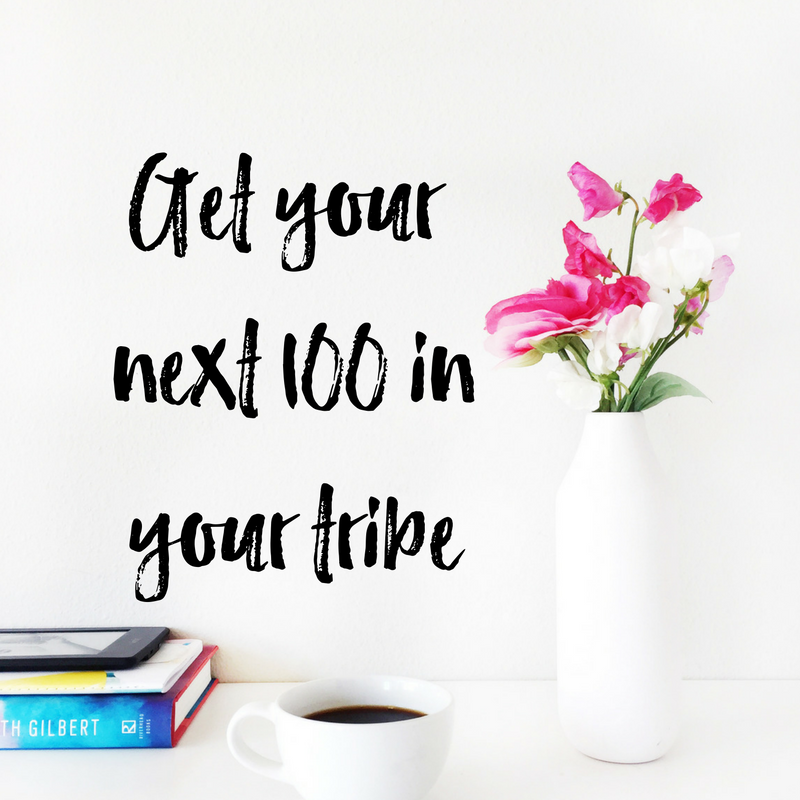 Get your next 100 in your tribe.png