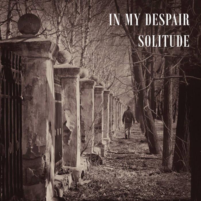 In My Despair - Solitude