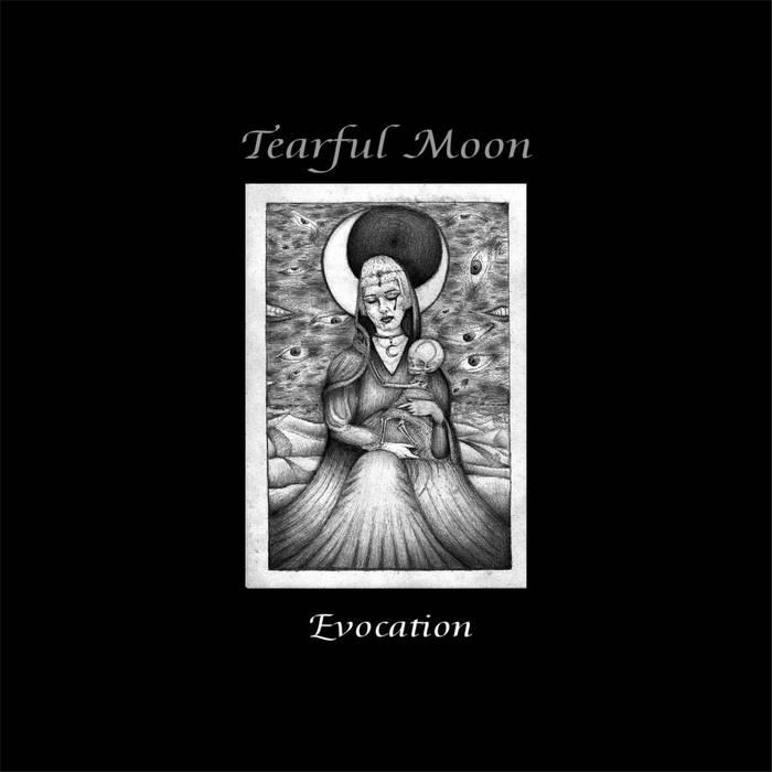Tearful Moon - Evocation