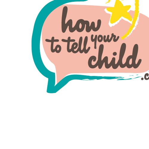 HOW TO TELL YOUR CHILD