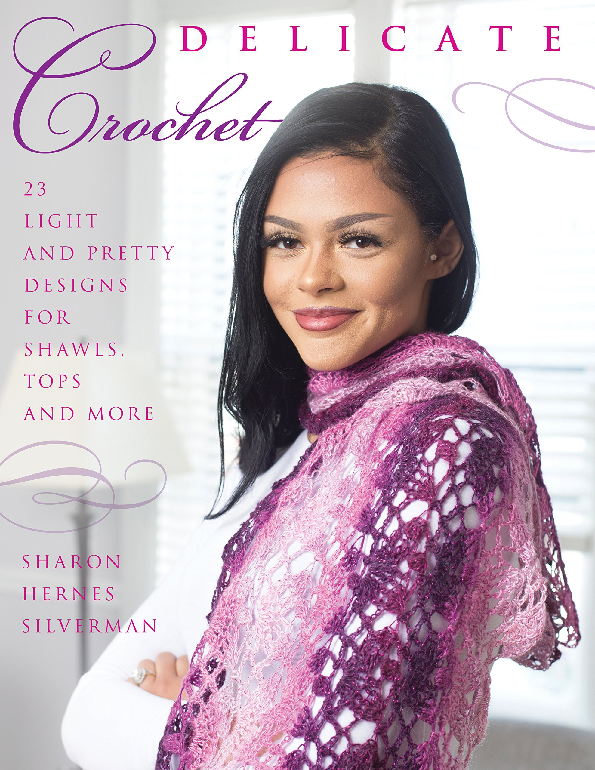 Delicate Crochet Designs for Shawls, Tops and More...