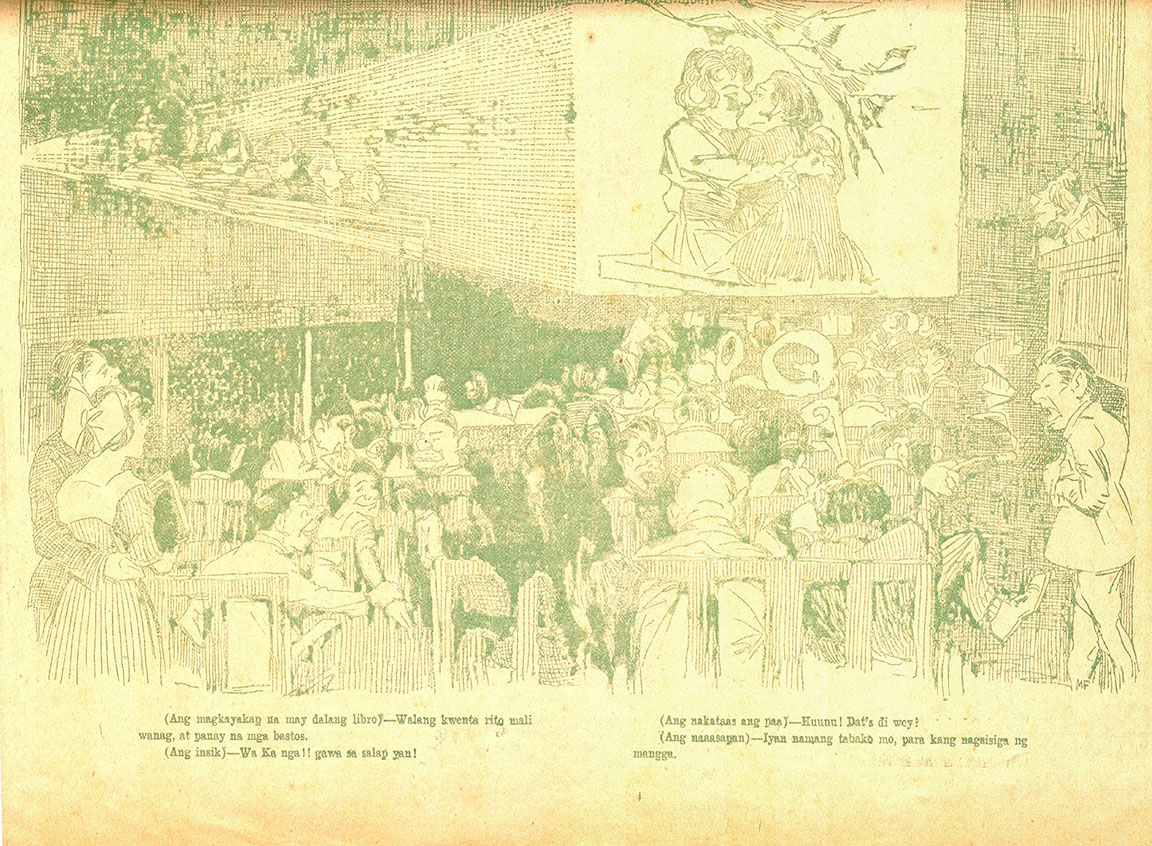 """Figure 1: """"Sa Sine"""" (In the Cinema),  Pakakak  (Trumpet), July 22, 1922. p.9. The image depicts a diverse theater crowd, from the rowdy group of Filipino men to American teachers and Chinese laborers. The captions explain their different interpretations of the film: """"Those embracing, who are carrying a book – there's no clear story, and it's all dirty;"""" """"The one smoking: You're smoking [the cigarette] like a mango tree!"""" (This refers to a practice of smoking mango trees to produce early flowers and kill pests); """"The Chinese: Wa ka nga!! Do it with gusto!;"""" """"The ones with their feet up: Huuu! That's the way!""""Source: Lopez Museum and Library."""