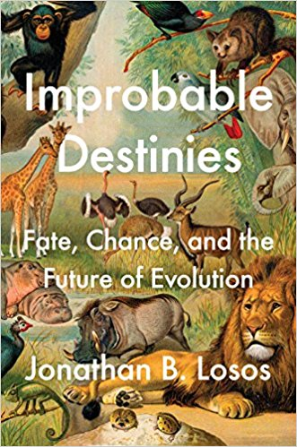 Jonathon Losos ,  Improbable Destinies: Fate, Chance, and the Future of Evolution