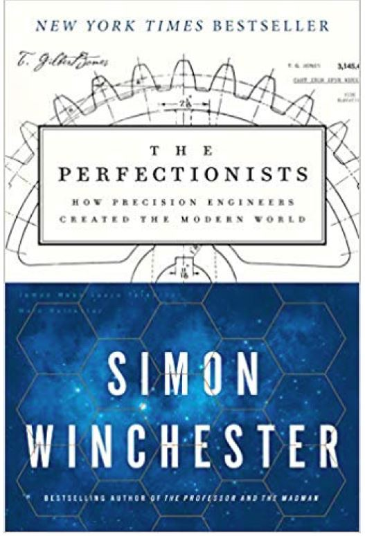 Simon Winchester ,  The Perfectionists    http://www.simonwinchester.com/