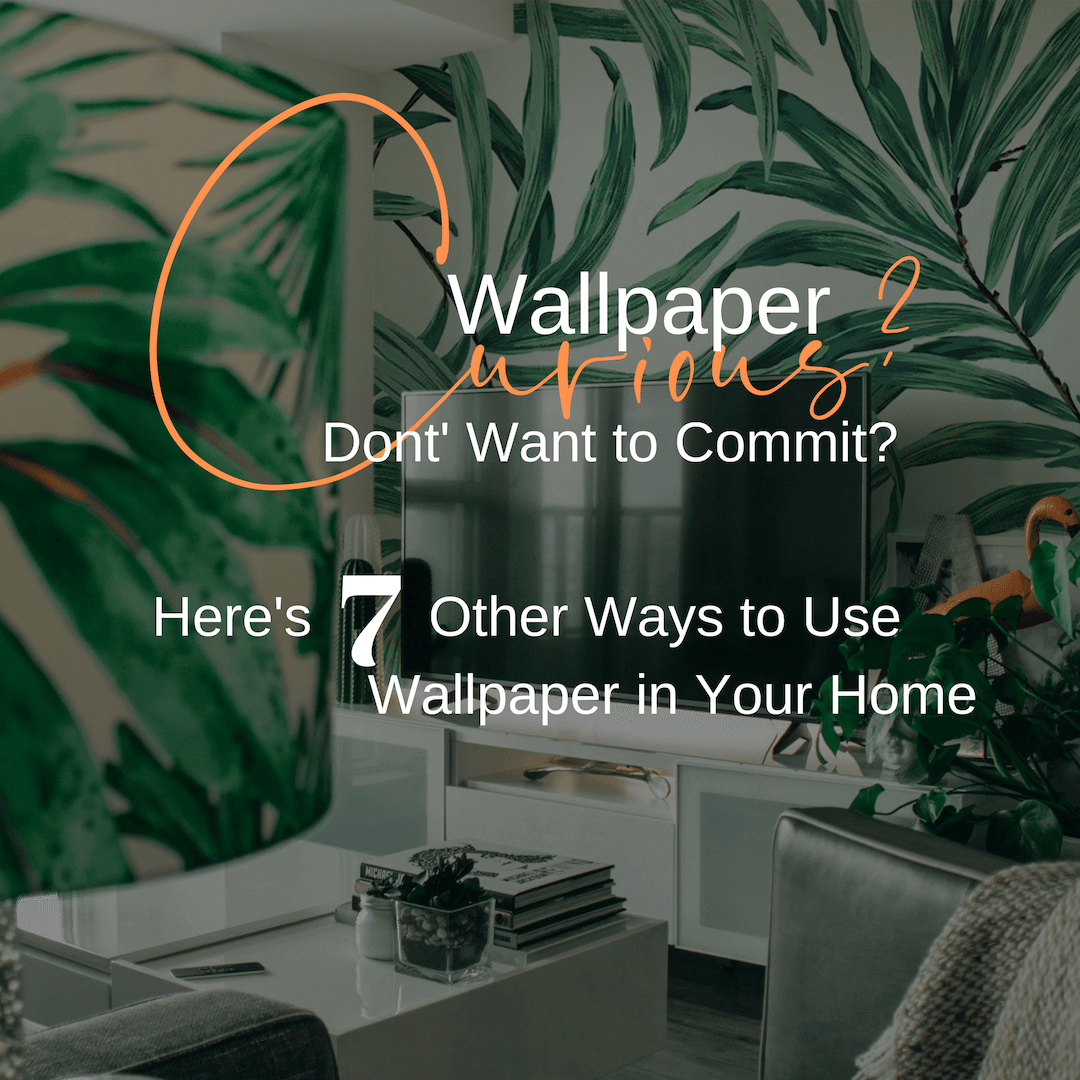 wallpaper-curious-don't-want-to-commit-heres-7-other-ways-to-use-wallpaper-in-your-home.png