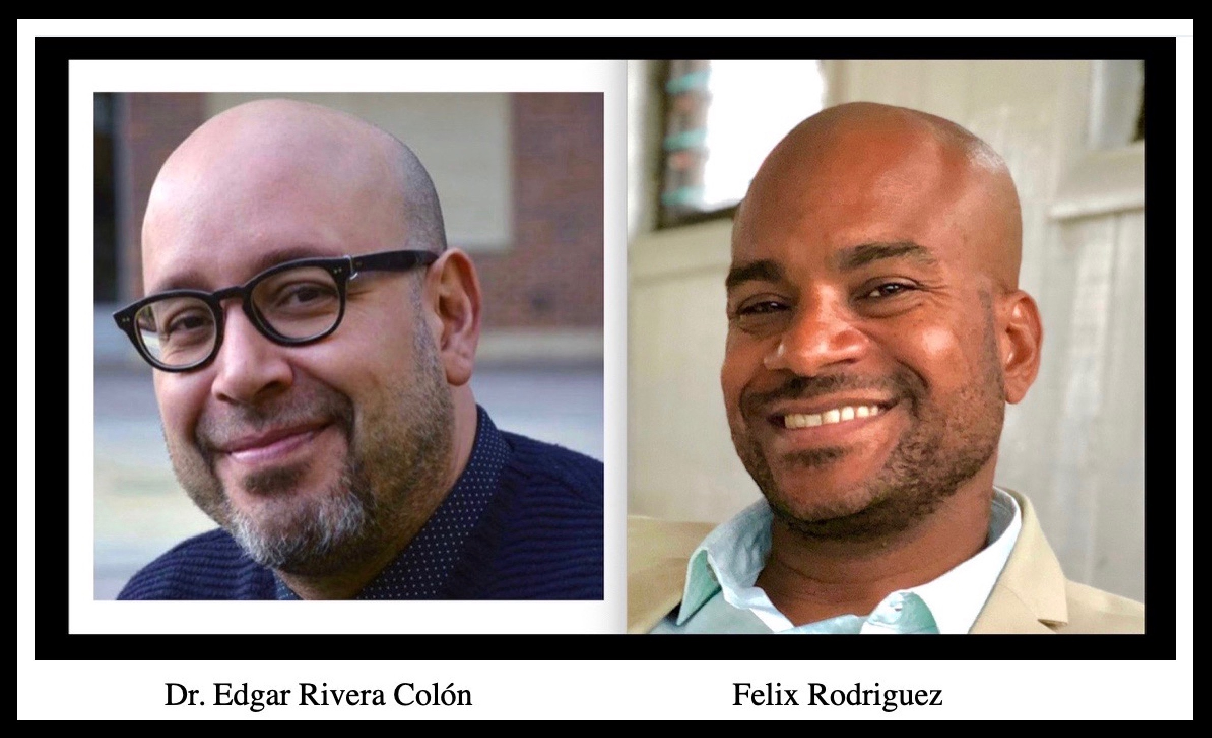 Dr Edgar Rivera Colón and Felix Rodriguez 2019-09-28 at 1.05.10 PM.jpeg
