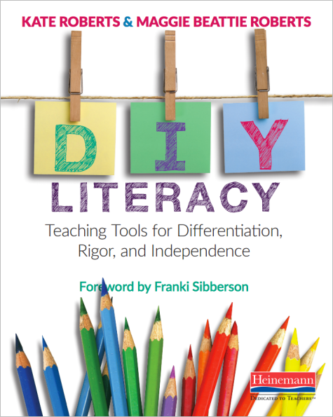 DIY Literacy: Teaching Tools for Differentiation, Rigor, and Independence