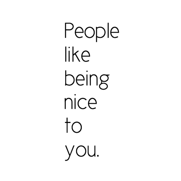 People like being nice.jpg