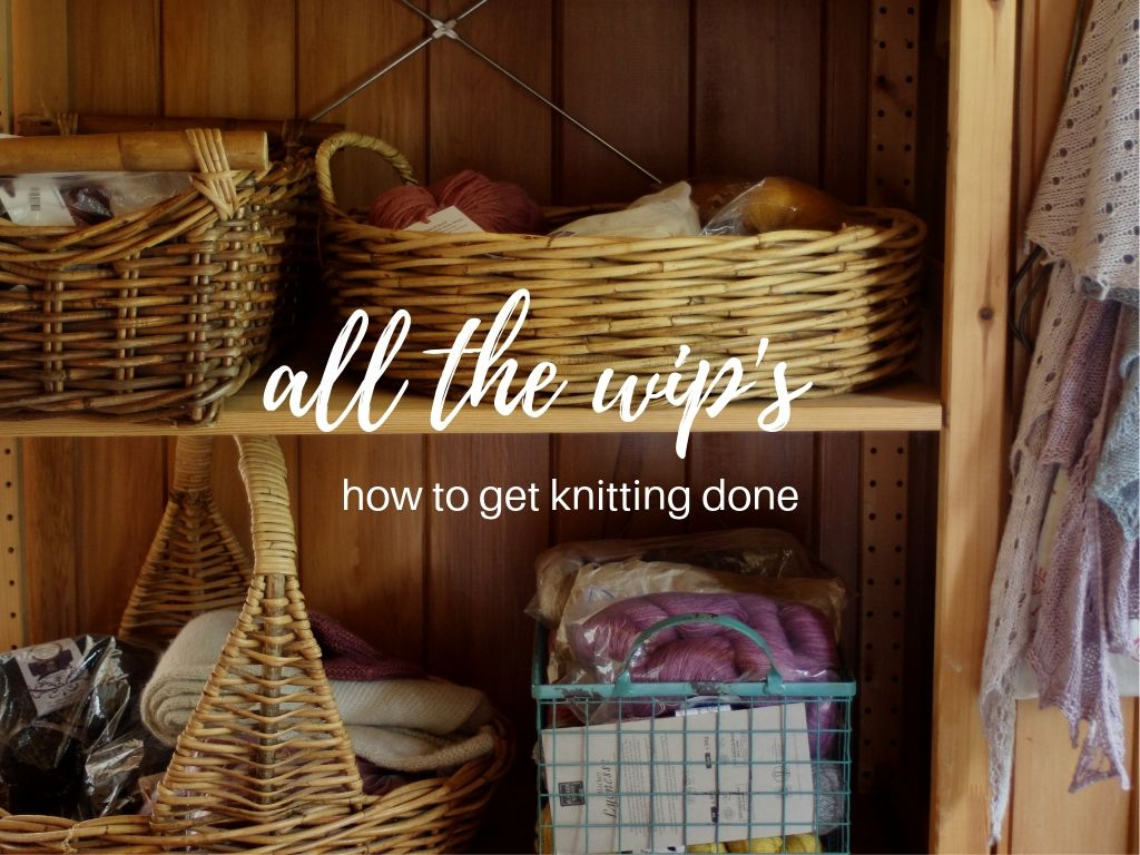 all the wip's - how to get knitting done.jpg