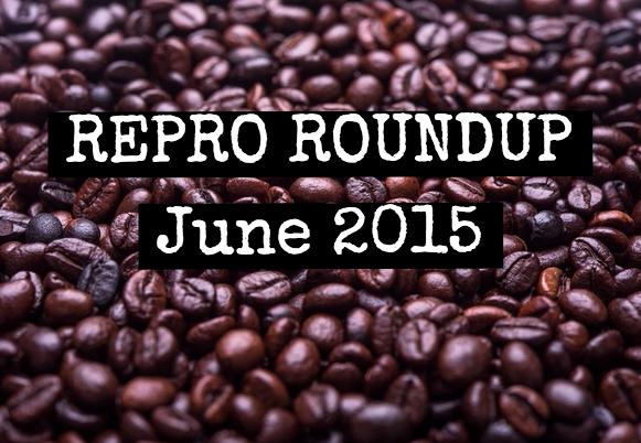 June Repro Roundup