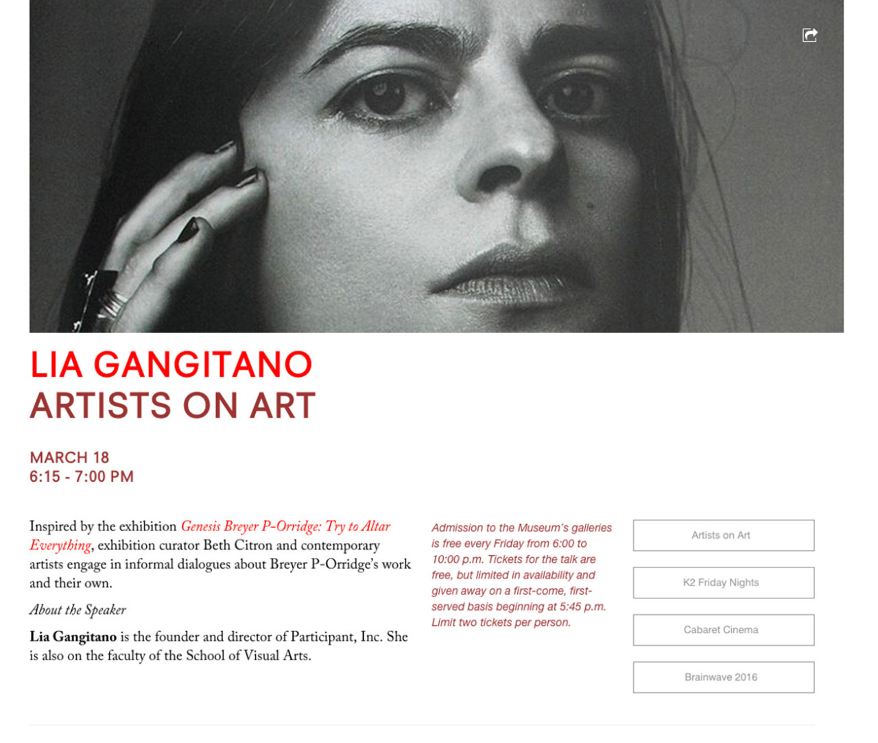 Lia Gangitano  (MFA Faculty) will speak at the  Rubin Museum of Art  on March 18th at 6:15pm. Inspired by the exhibition  Genesis BREYER P-ORRIDGE : Try to Altar Everything, exhibition curator Beth Citron talks to contemporary artist Lia Gangitano about the influences of  Genesis BREYER P-ORRIDGE . Gangitano is the founder and director of  PARTICIPANT INC . For information about admission follow this  link .
