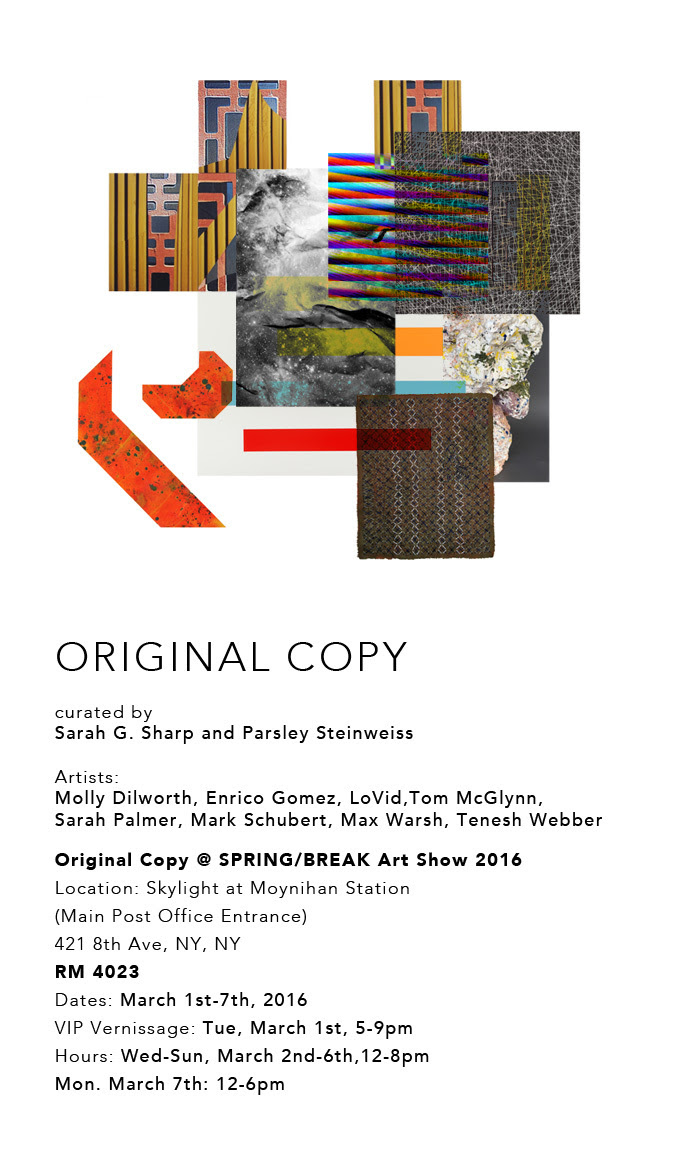 "Sarah G. Sharp  (MFA Faculty) is co-curating a show with Parsley Steinweiss for the Spring/Break Art Show this year titled  Original Copy . The show opens next week, March 1st and runs through Monday, March 7th. It will be at Skylight at Moynihan Station (Main Post Office Entrance), 421 8th Ave–in Room 4023. Sharp and Parsley produced a beautiful catalog which will be for sale on site and on the  Spring/Break website . Sharp will also debut a new small edition artist book ""Understanding Whole Systems."""