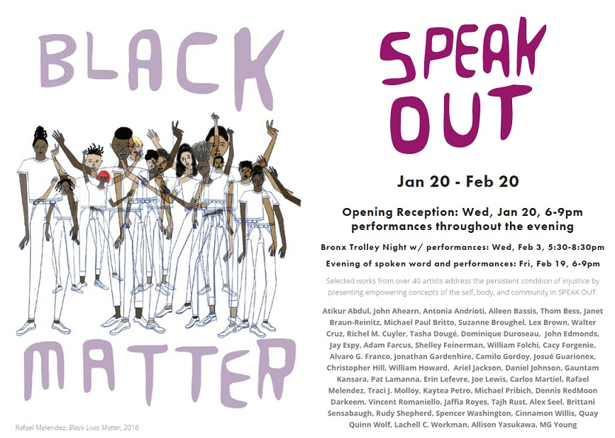 Christopher Hill  (MFA AP17) will be exhibiting in the  BronxArtSpace  for  SPEAK OUT  an exhibition of selected works from over 40 artists addressing the persistent condition of injustice by presenting empowering concepts of self, body, and community. The Opening Reception will be held on Wednesday, January 20th from 6 - 9pm.
