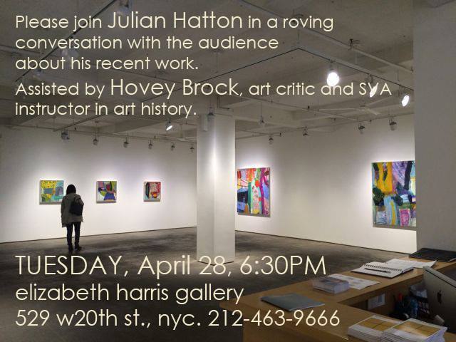 Julian Hatton will be discussing his new work with  Hovey Brock  (MFA AP15) on Tuesday, April 28th at Elizabeth Harris Gallery.