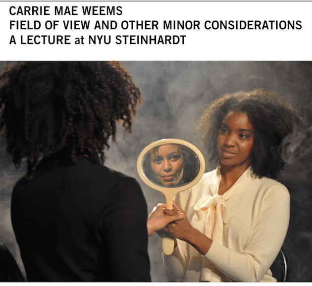 Carrie Mae Weems  (AP Faculty) will give a lecture at the NYU Steinhardt school as part of the  Performa Institute's Portrait of the Artist Series  on Thursday, March 26th at 6:30pm. She will be discussing the cultural context of her artistic production.