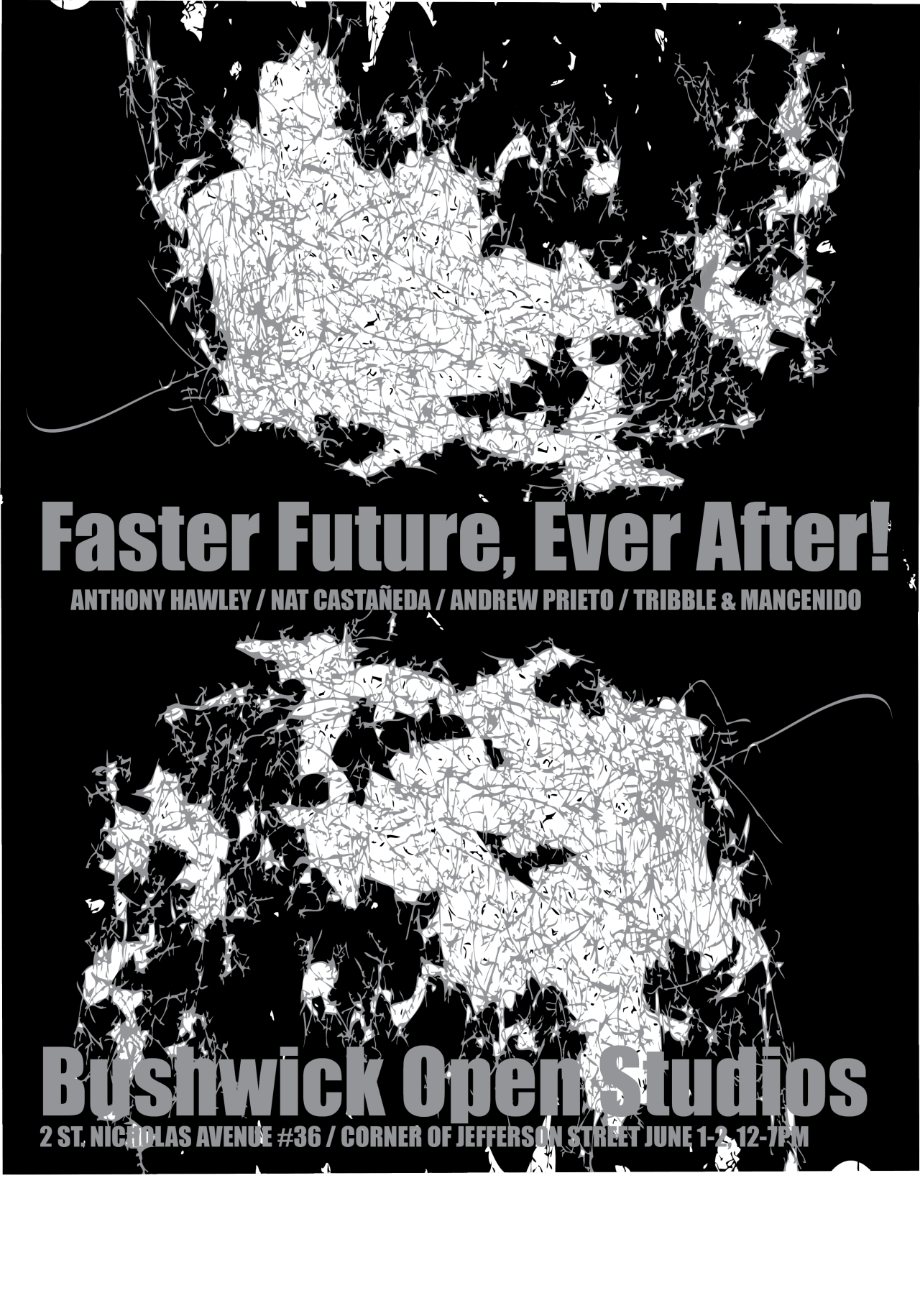 Anthony Hawley, Nat Castaneda, Andrew Prieto, Frank Tribble and Tracy Mancenido-Tribble (All AP '14) present   Faster Future, Ever After!   as part of Bushwick Open Studios this weekend.
